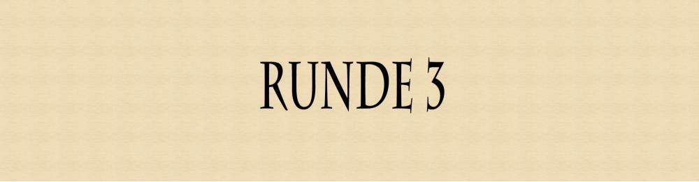 5c2b92a221c4d_Runde3.thumb.jpg.212497ebdbea8f4848ccb63ab933133f.jpg