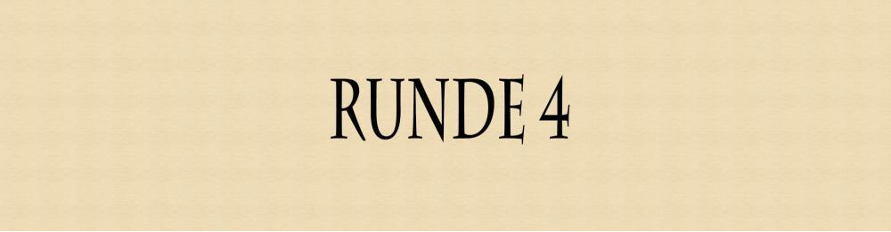 5c2b92b45d13c_Runde4.thumb.jpg.3639cc89142200a6d65425d1bba6cddc.jpg