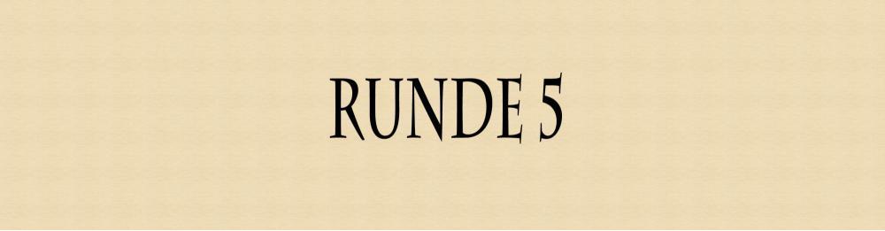 5c2b92c9112bc_Runde5.thumb.jpg.029dfbcebe22cced4be48dd6365b0a29.jpg