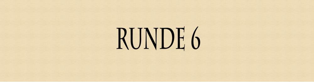 5c2b92e3e73ca_Runde6.thumb.jpg.773fac81ca9223f3b94ee8bb53371d8f.jpg